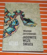 JADOWITE WĘŻE ŚWIATA. ATLAS. Wacław Jaroniewski.