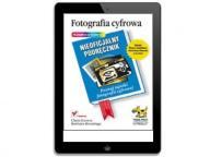 Fotografia cyfrowa. Nieoficjalny podręcznik