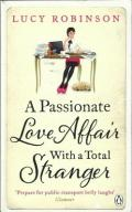 A PASSIONATE LOVE AFFAIR WITH ... - LUCY ROBINSON