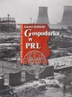 Kaliński Janusz - Gospodarka w PRL